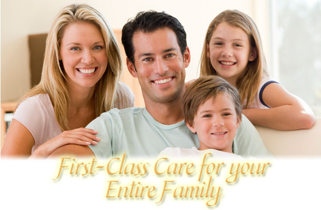 First Class Care for your Entire Family